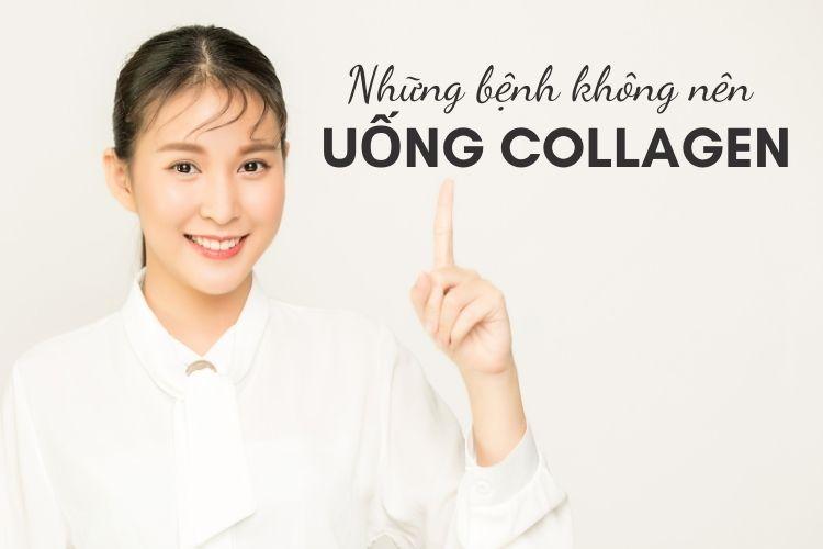 Những bệnh không nên uống Collagen