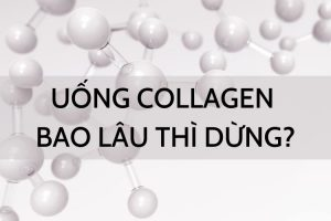 Uống Collagen bao lâu thì dừng?