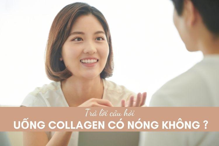 Giải đáp câu hỏi uống collagen có nóng không